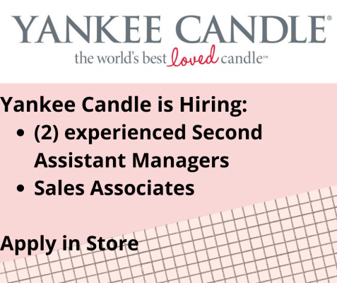Yankee Candle is Hiring 2 experienced Second Assistant Managers Sales Associates